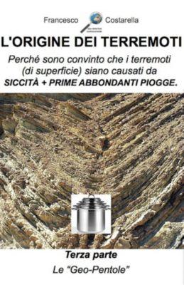 L'origine dei terremoti. Terza Parte., Francesco Costarella