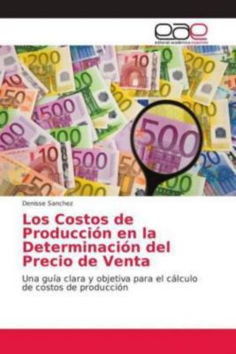 Los Costos de Producción en la Determinación del Precio de Venta, Denisse Sanchez