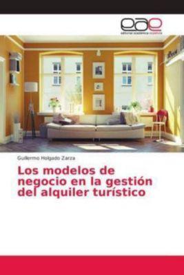 Los modelos de negocio en la gestión del alquiler turístico, Guillermo Holgado Zarza