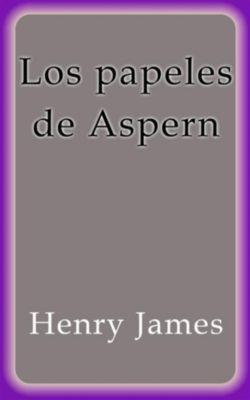 Los papeles de Aspern, Henry James