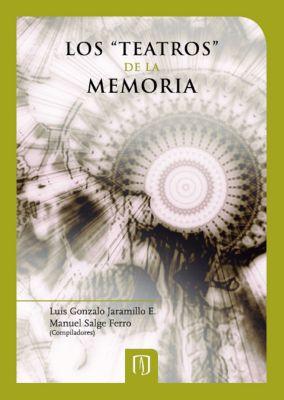 Los teatros de la memoria, Luis Gonzalo Jaramillo, Manuel Salge Ferro