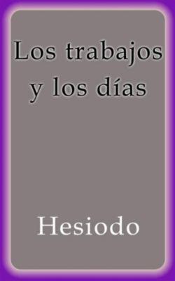 Los trabajos y los días, Hesiodo