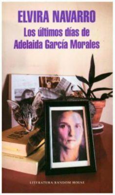 Los últimos días de Adelaida García Morales, Elvira Navarro
