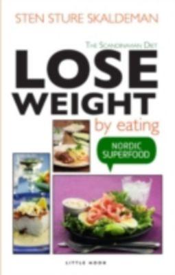 Lose Weight by Eating, Sten Sture Skaldeman