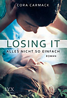 Losing it Band 1: Losing it - Alles nicht so einfach, Cora Carmack