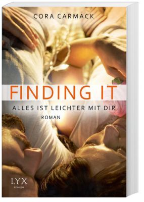 Losing it Band 3: Finding it - Alles ist leichter mit dir, Cora Carmack