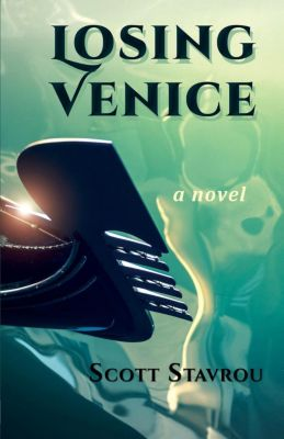 Losing Venice, Scott Stavrou