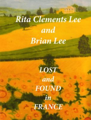 Lost and Found in France, Brian Lee, Rita Clements Lee