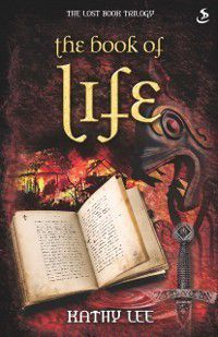 Lost Book Trilogy: Book of Life, Kathy Lee