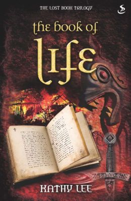 Lost Book Trilogy: The Book of Life, Kathy Lee