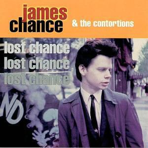 Lost Chance, James & The Contortions Chance