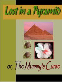 Lost in a Pyramid or The Mummy's Curse, Louisa May Alcott