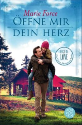 Lost in Love. Die Green-Mountain-Serie: Öffne mir dein Herz, Marie Force