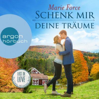 Lost in Love - Die Green-Mountain-Serie: Schenk mir deine Träume - Lost in Love - Die Green-Mountain-Serie 4 (Ungekürzte Lesung), Marie Force