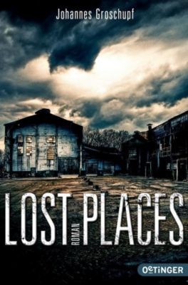 Lost Places, Johannes Groschupf
