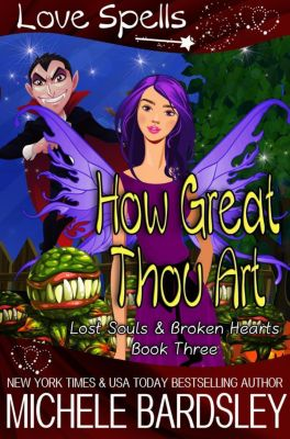 Lost Souls & Broken Hearts: How Great Thou Art (Lost Souls & Broken Hearts, #3), Michele Bardsley