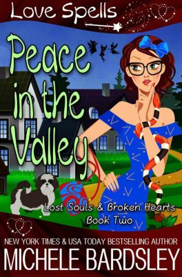Lost Souls & Broken Hearts: Peace in the Valley (Lost Souls & Broken Hearts, #2), Michele Bardsley