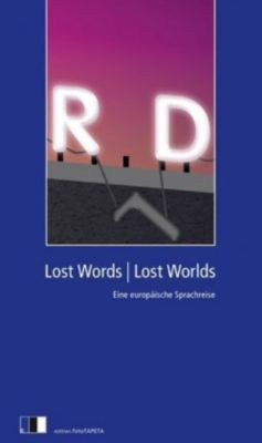 Lost Words, Lost Worlds