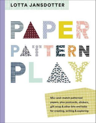 Lotta Jansdotter Paper, Pattern, Play, Lotta Jansdotter