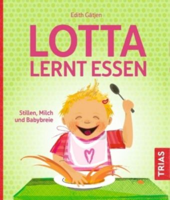Lotta lernt essen - Edith Gätjen |
