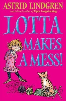 Lotta Makes a Mess!, Astrid Lindgren
