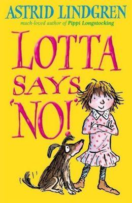 Lotta Says 'NO!', Astrid Lindgren