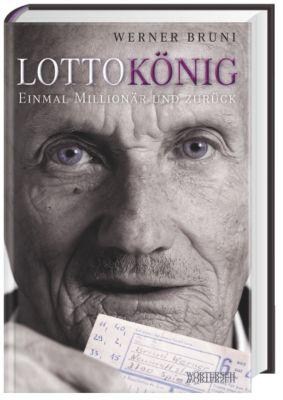 LottoKönig - Einmal Millionär und zurück, Werner Bruni
