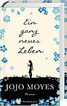 Lou & Will Band 2: Ein ganz neues Leben, Jojo Moyes