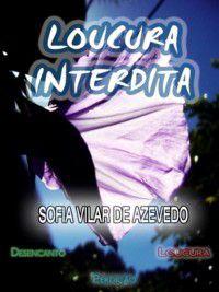 Loucura Interdita, Sofia Vilar de Azevedo