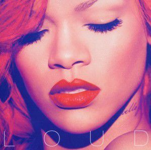 Loud (Deluxe Edt.,New Version), Rihanna