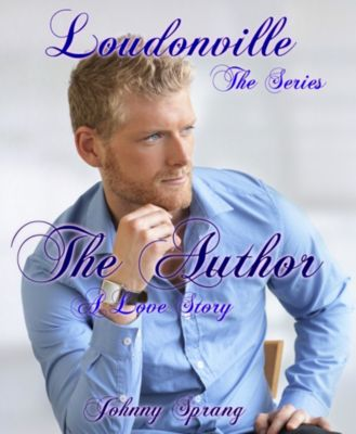 Loudonville: Loudonville, The Series: The Author, Johnny Sprang