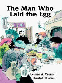 Louise A. Vernon's Religious Heritage: The Man Who Laid the Egg, Louise Vernon