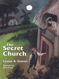 Louise A. Vernon's Religious Heritage: The Secret Church, Louise Vernon