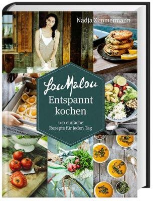 LouMalou Entspannt kochen - Nadja Zimmermann |