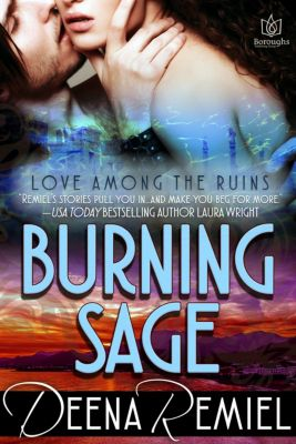 Love Among the Ruins: Burning Sage, Deena Remiel
