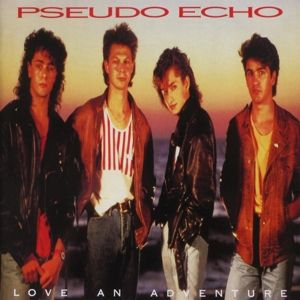 Love An Adventure (Expanded 2cd Edition), Pseudo Echo