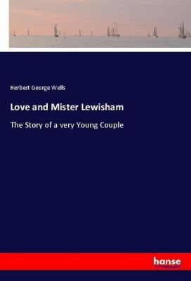 Love and Mister Lewisham, H. G. Wells