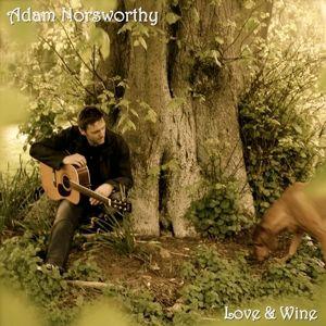 Love And Wine, Adam Norsworthy