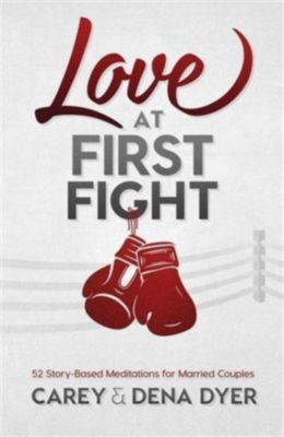 Love at First Fight, Dena Dyer, Carey Dyer