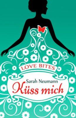 Love Bites (1) - Küss mich, Sarah Neumann