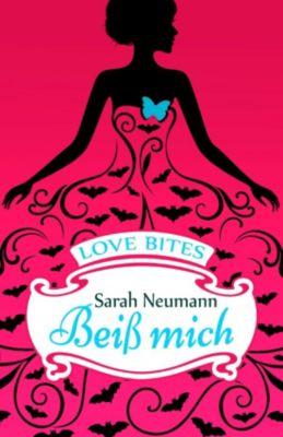 Love Bites (2) - Beiß mich, Sarah Neumann
