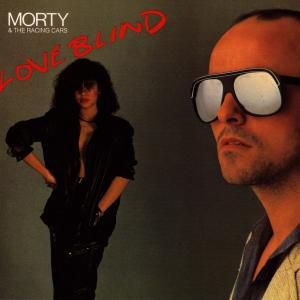 Love Blind, Morty & The Racing Cars