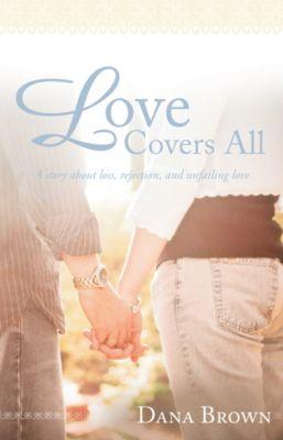 Love Covers All, Dana Brown