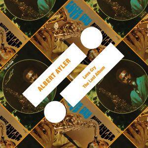 Love Cry/The Last Album, Albert Ayler
