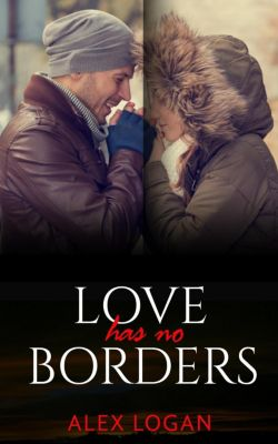 Love Has No Borders, Alex Logan