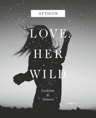 Love - Her - Wild - Atticus |