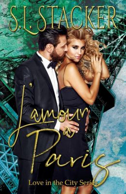 Love in the City: L'amour a Paris (Love in the City, #1), S.L. Stacker