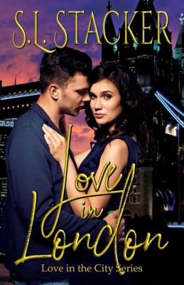 Love in the City: Love in London (Love in the City, #2), S.L. Stacker