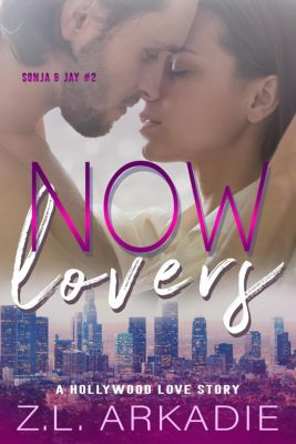 LOVE in the USA, The Hesters: Now Lovers, A Hollywood Love Story (Sonja & Jay, #2), Z.L. Arkadie