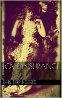 Love Insurance, Earl Derr Biggers